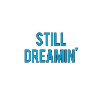 Still Dreamin