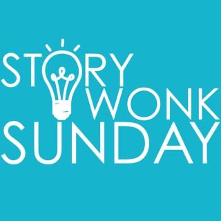 StoryWonk Sunday   StoryWonk