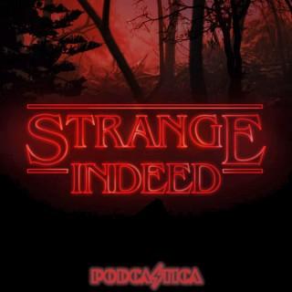 Strange Indeed