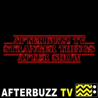 Stranger Things Reviews and After Show - AfterBuzz TV