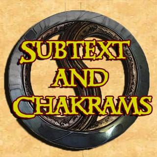 Subtext and Chakrams