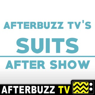 Suits Reviews and After Show - AfterBuzz TV