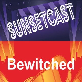SunsetCast - Bewitched