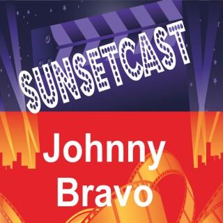 SunsetCast - Johnny  Bravo