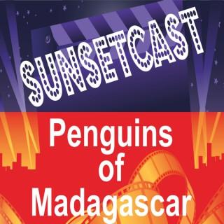 SunsetCast - Penguins of Madagascar