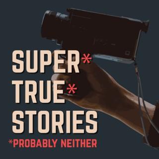 Super True Stories