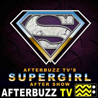 Supergirl Reviews and After Show - AfterBuzz TV