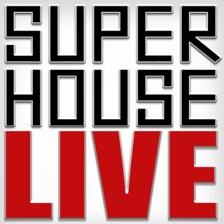 SuperHouse LIVE