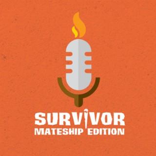 Survivor: Mateship Edition Podcast
