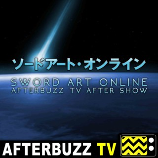 Sword Art Online Reviews and After Show - AfterBuzz TV