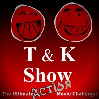 T & K Show
