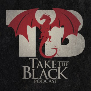 Take the Black Podcast, a Game of Thrones Podcast