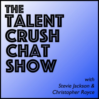 The Talent Crush Chat Show