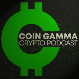 Coin Gamma Crypto Podcast