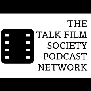 Talk Film Society Podcast