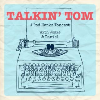 Talkin' Tom: A Pod Hanks Tomcast