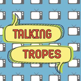 Talking Tropes Podcast