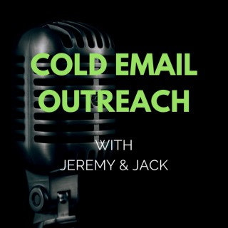 Cold Email Outreach with Jeremy & Jack
