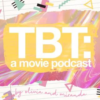 TBT: A Movie Podcast