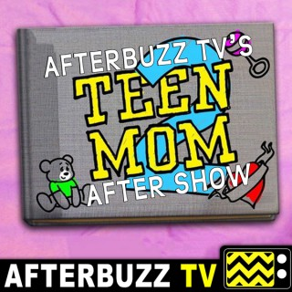 Teen Mom 2, Teen Mom OG, Teen Mom Y&P Reviews and After Show - AfterBuzz TV