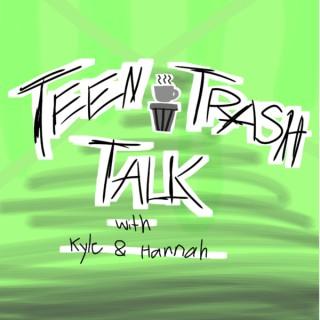 Teen Trash Talk