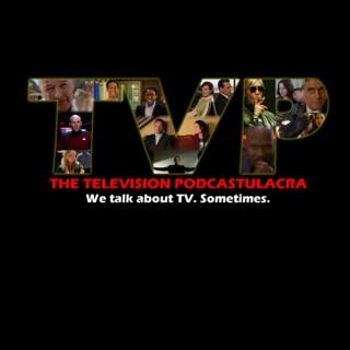 The Television Podcastulacra