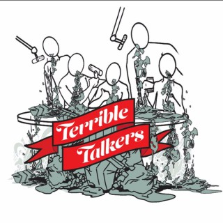 The Terrible Talkers