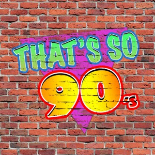 That's So 90's Podcast