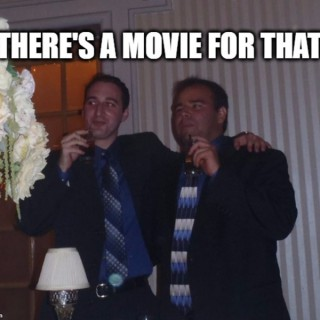 There's A Movie For That