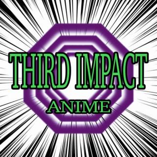 Third Impact Anime Podcast