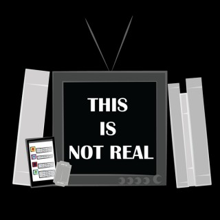 This is Not Real Podcast