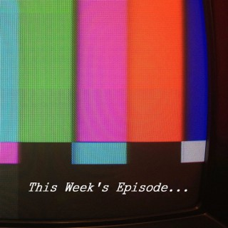 This Week's Episode