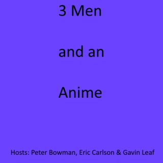 Three Men and an Anime