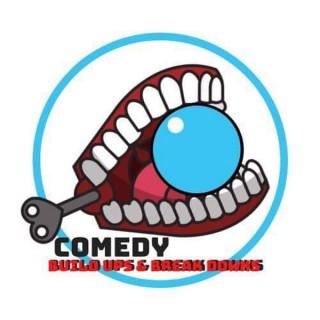 Comedy Buildups & Breakdowns