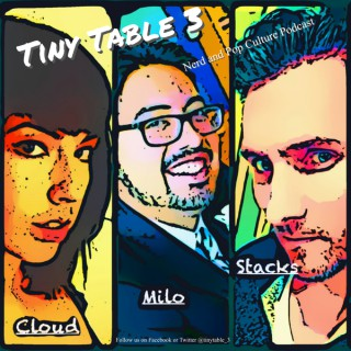 Tiny Table 3 - Nerd Culture Podcast