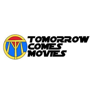 Tomorrow Comes Movies