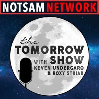 The Tomorrow Show with Keven Undergaro & Roxy Striar