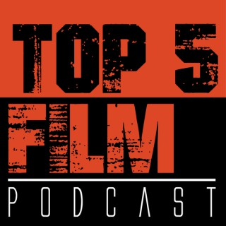 Top 5 Film Podcast