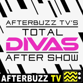 Total Divas Reviews and After Show - AfterBuzz TV