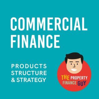 Commercial Property Finance - Products, Structure and Strategy