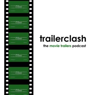 Trailerclash: The Movie Trailers Podcast