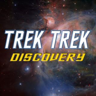 Trek Trek - A Star Trek Discovery Podcast