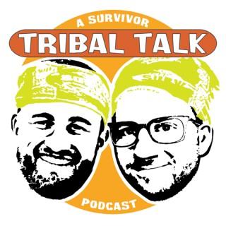 TRIBAL TALK: A Survivor Podcast