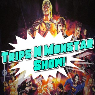 Trips And Monstar Show
