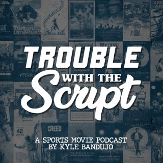 Trouble With The Script
