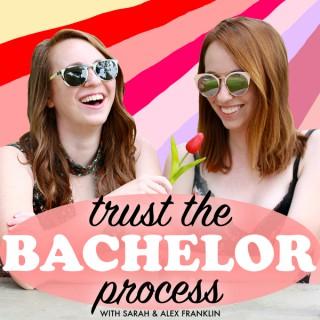 Trust the Bachelor Process