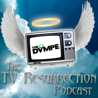 The TV Resurrection Podcast
