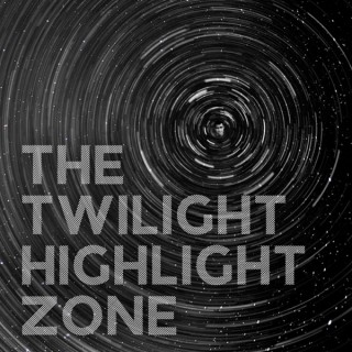 The Twilight Highlight Zone