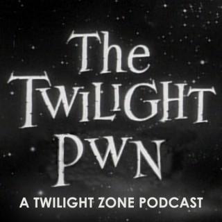 Twilight Pwn: A Twilight Zone Podcast