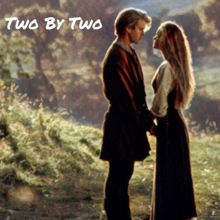 Two by Two: The Princess Bride